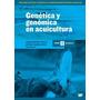 Genética Y Genómica En Acuicultura.tomo 2: Genómica