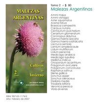 Molina: Malezas Argentinas En Cultivos De Invierno. Tomo 2