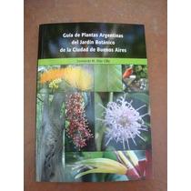 Libro Plantas Argentinas Del Jardín Botánico De Buenos Aires