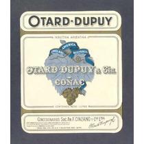 Otard- Dupuy - Antigua Etiqueta -