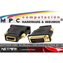 Adaptador Dvi Macho A Hdmi Hembra Netmak Nm-c16 Nuevo Gtia
