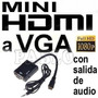 Cable Conversor Mini Hdmi A Vga Audio Adaptador Tablet A Led