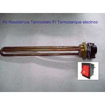 Kit Termostato Y Resistencia Para Termotanque Electrico