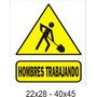 Cartel Advertencia Hombres Trabajando En 40x45 Cm Alto Impac