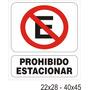 Cartel Prohibido Estacionar -las 24 Hs.- Alto Impacto 22x28