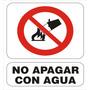 Cartel Prohibido Apagar Con Agua / Beber / Permanecer Y Más