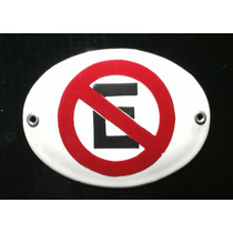 Cartel En Chapa Enlozada Prohibido Estacionar