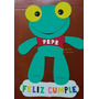 Cartel Feliz Cumple Sapo Pepe Goma Eva