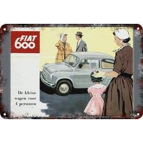 Carteles Antiguos Chapa Gruesa 60x40cm Fiat 600 500 Au-642
