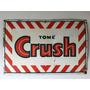 Gran Cartel Antiguo Chapa Bebida Crush