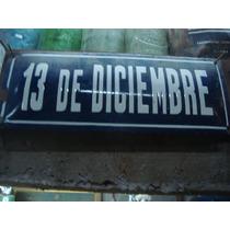 13 De Diciembre Antiguo Cartel Enlozado De Calle