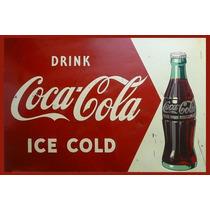 Carteles Antiguos En Chapa Gruesa 30x45cm Coca Cola Dr-005