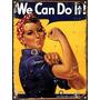 Cartel Chapa Vintage Publicidad Antiguas We Can Do It M036