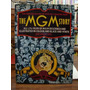 The Mgm Story. The Complete History Of Fifty Roaring Years