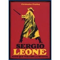 Sergio Leone. Christopher Frayling