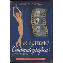 Juan Valera Arte Y Técnica Cinematográficas Y Television