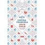 El Arte De La Cocina Francesa- Child Julia- Debate
