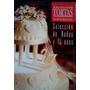 Tortas Bodas Y 15 - M. Ballina + Ch. Berreteaga - Conservas