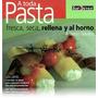 Libro - A Toda Pasta - Fresca, Seca, Rellena Y Al Horno