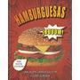 Hamburguesas ¡buuum! - 100 Recetas Explosivas