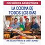 La Cocina De Todos Los Dias - Cocineros Argentinos (pla)