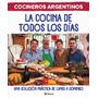 La Cocina De Todos Los Días - Cocineros Argentinos - Envíos