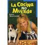 Libro - La Cocina No Muerde