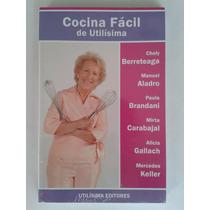 Libro Cocina Fácil Utilísima Choly Berreteaga Aladro Gallach