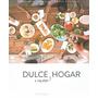 Dulce Y Salado Hogar - Recetas Y Reflexiones - Divino Regalo