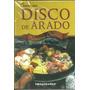 Cocine Con Disco De Arado - Recetario Criollo - Imaginador