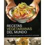 Recetas Vegetarianas Del Mundo 100 Recetas,sarah Brow-libros