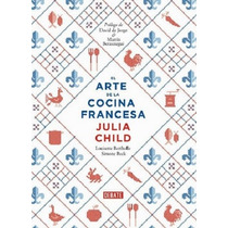 El Arte De La Cocina Francesa - Julia Child - Envíos