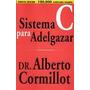 Dr Alberto Cormillot, Sistema Para Adelgazar Usado