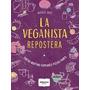 La Veganista Repostera- Nicole Just- Nuevo!!