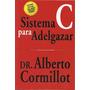 Sistema C Para Adelgazar- Cormillot Alberto Regimenes