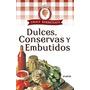 Dulces, Conservas Y Embutidos - Choly Berreteaga