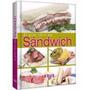 El Gran Libro Del Sándwich - Novedad - Lexus Editores