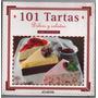 Libro Cocina - 101 Tartas Dulces Y Saladas - Emi Pechar - At