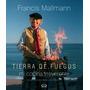 Tierra De Fuegos-mi Cocina Irreverente-mallmann