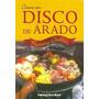 Cocine Con Disco De Arado - Recetario Criollo