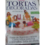 Decoracion Tortas Trivi Plena 317 Paso A Paso 15años Infant