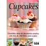 Cupcakes-divertidas Ideas De Decoracion - Marcela Capo