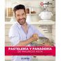 Pasteleria Y Panaderia - Mauricio Asta - 1 Vol. Color- 2015