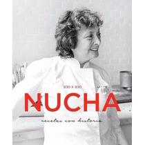 100 X 100 Nucha - Recetas Con Historia - Javier Ickowicz