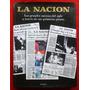 La Nación: Los Grandes Sucesos Del Siglo A Través De Sus...
