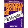 Historia Secreta Del Informador Publico - Boimvaser