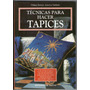Tecnicas Para Hacer Tapices Philippe Barreau J-luc Vadakarn