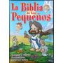 La Biblia De Los Pequeños Envio Gratis