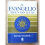 El Evangelio Según San Lucas- Rudolf Steiner. Ed.kier. 1979.