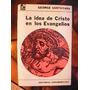 La Idea De Cristo En Los Evangelios, G. Santayana, Ed. Sud.